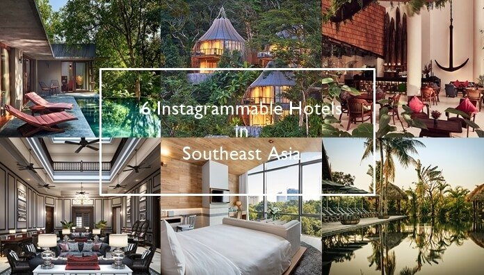 6 Instagrammable Hotels in Southeast Asia | 6 Instagrammable Hotels in Southeast Asia
