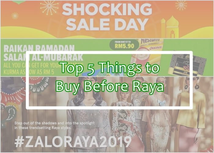 Top 5 Things to Buy Before Raya